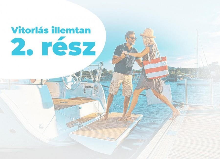 VITORLÁS ILLEMTAN 2. RÉSZ